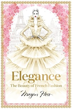 Coffee Table Books - Elegance, The Beauty of French Fashion